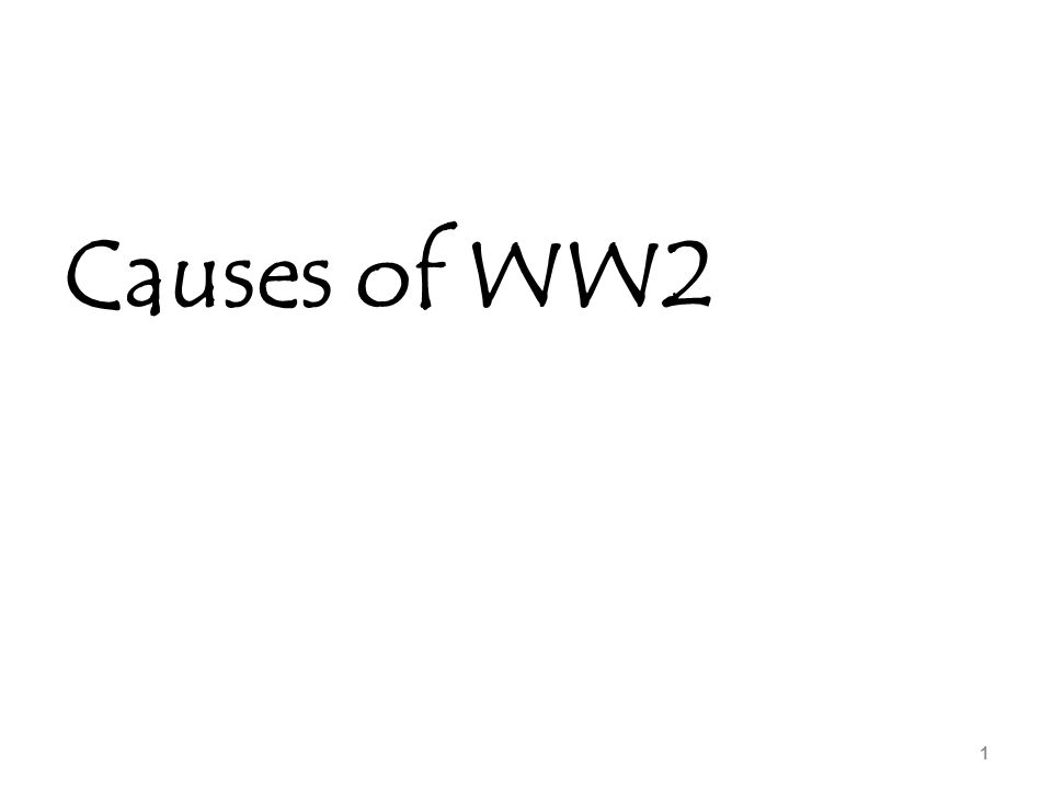 causes of ww2 Start studying world war ii, set 2: causes of world war ii learn vocabulary, terms, and more with flashcards, games, and other study tools.