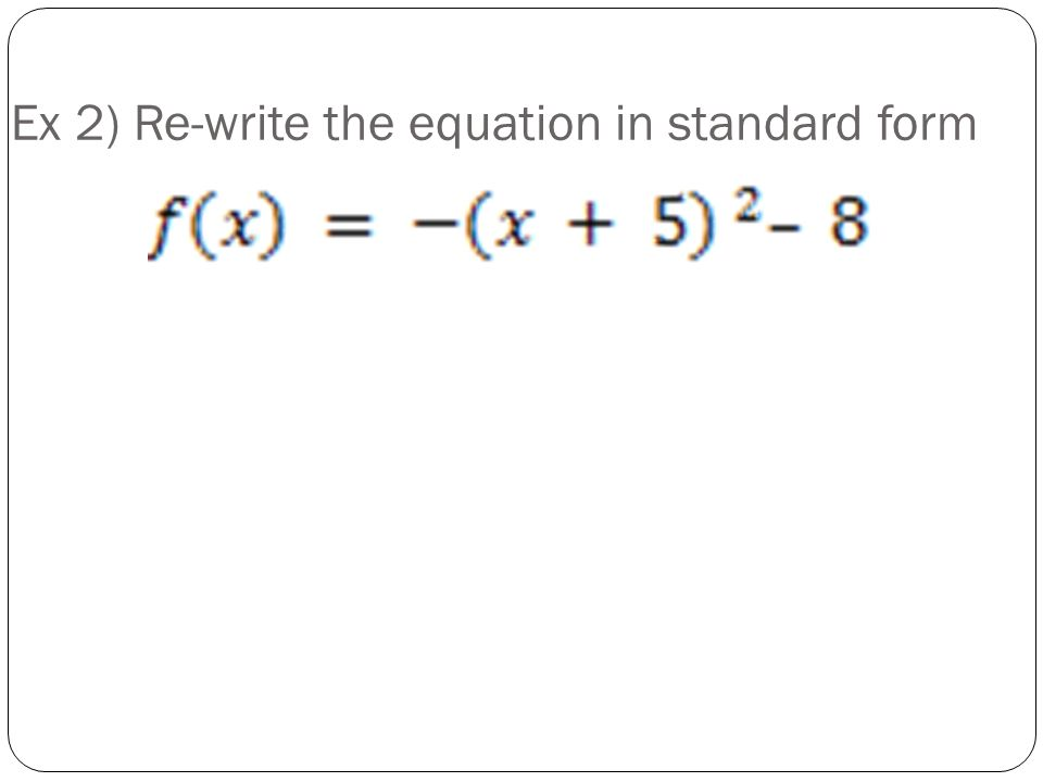 write the standard form of the equation Question description write the standard form of the equation of the parabola that has the indicated vertex and whose graph passes through the given point.