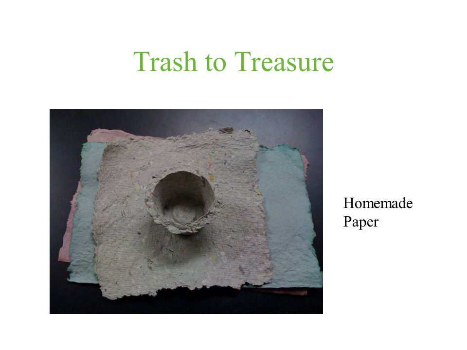 Trash to Treasure Homemade Paper