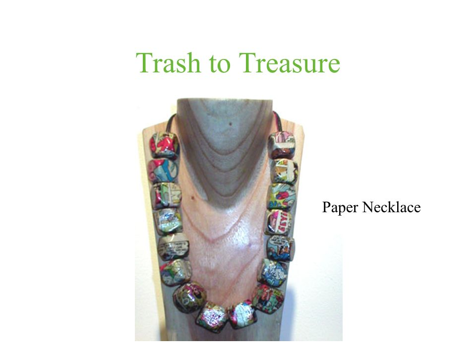 Trash to Treasure Paper Necklace