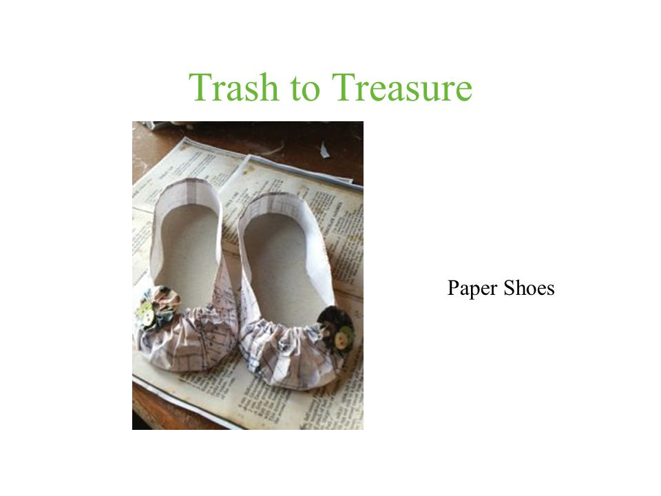 Trash to Treasure Paper Shoes