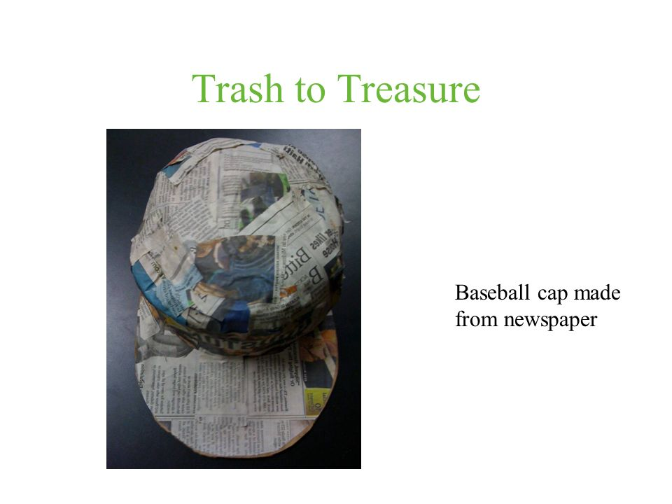 Trash to Treasure Baseball cap made from newspaper