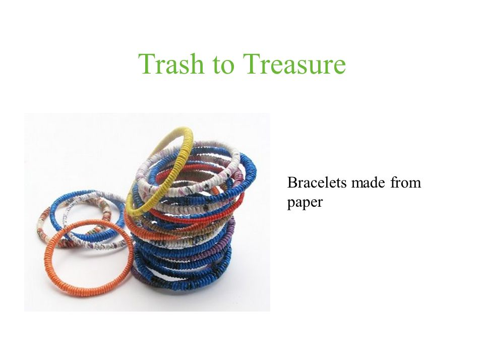 Trash to Treasure Bracelets made from paper