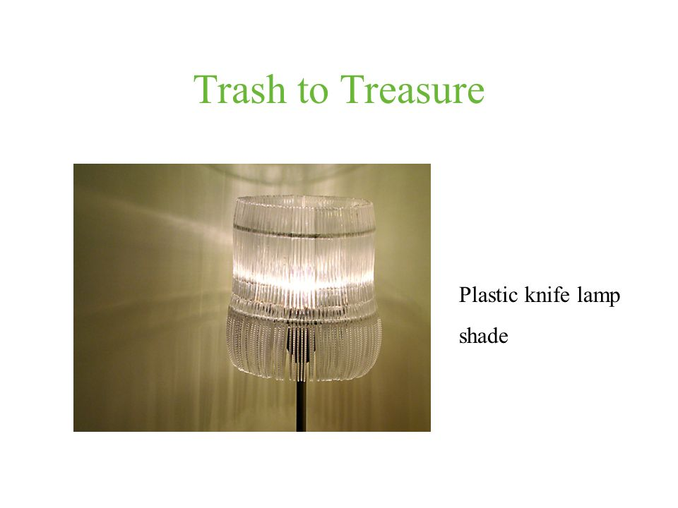 Trash to Treasure Plastic knife lamp shade