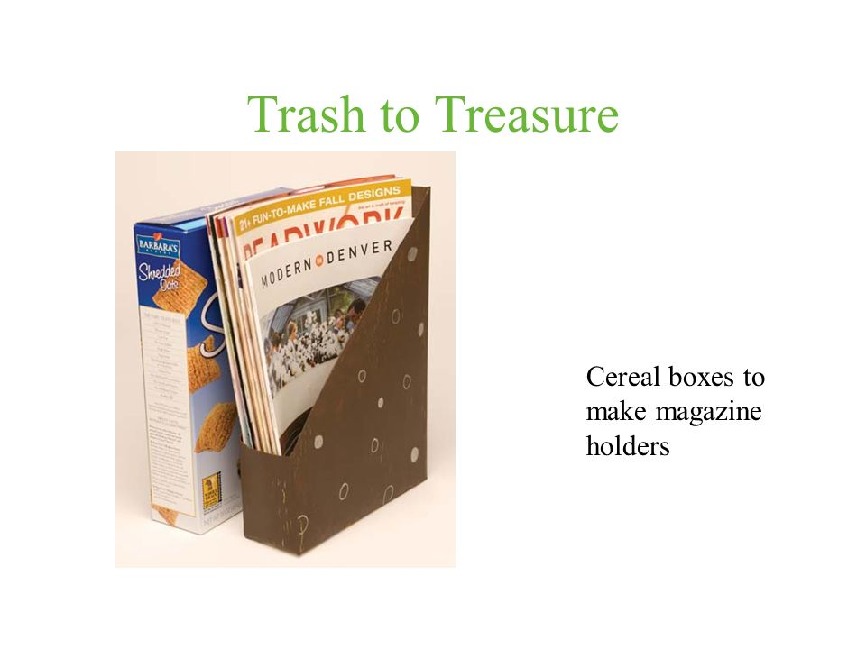 Trash to Treasure Cereal boxes to make magazine holders