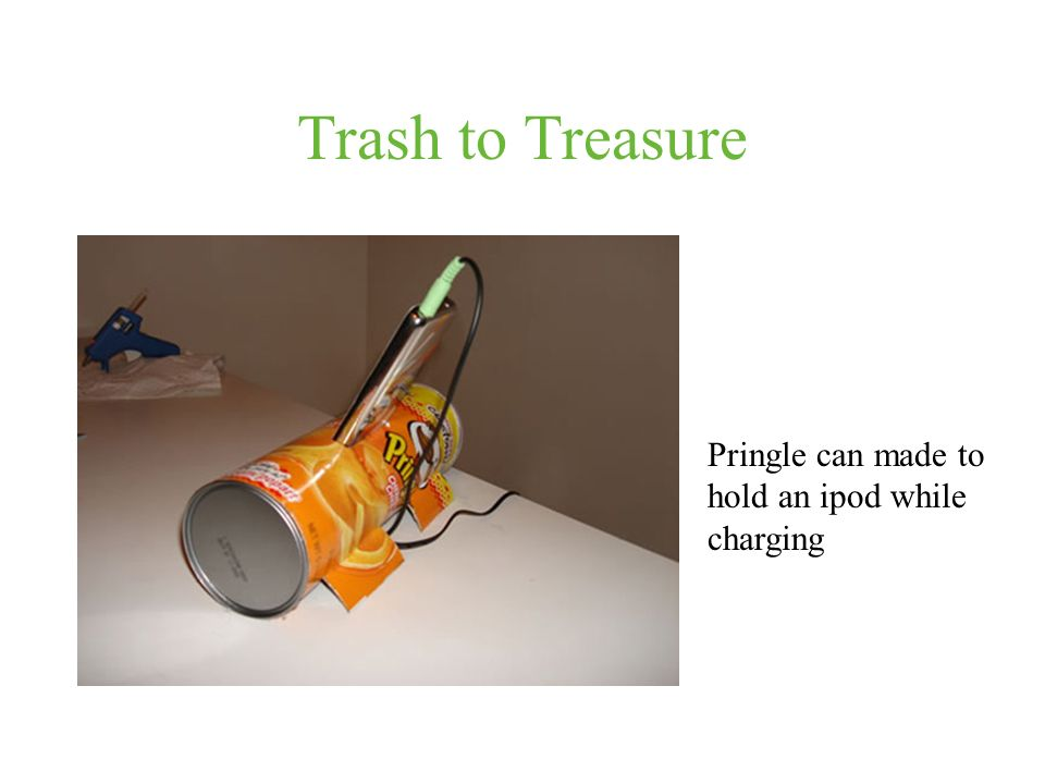 Trash to Treasure Pringle can made to hold an ipod while charging