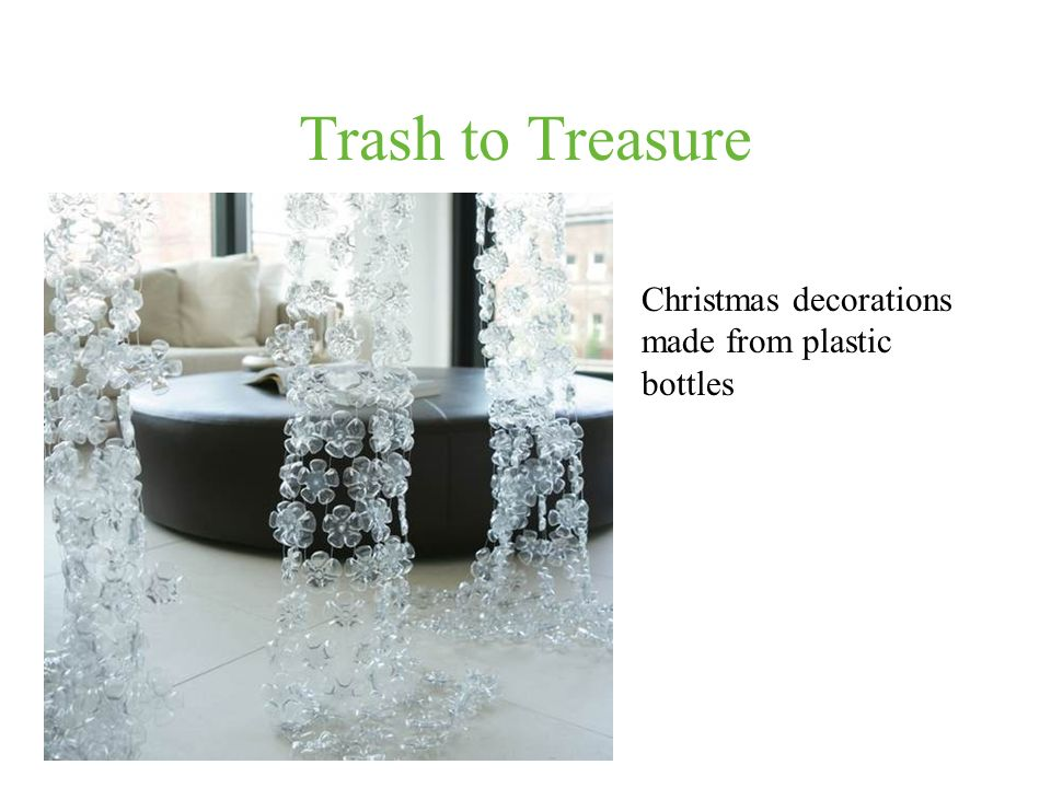 Trash to Treasure Christmas decorations made from plastic bottles