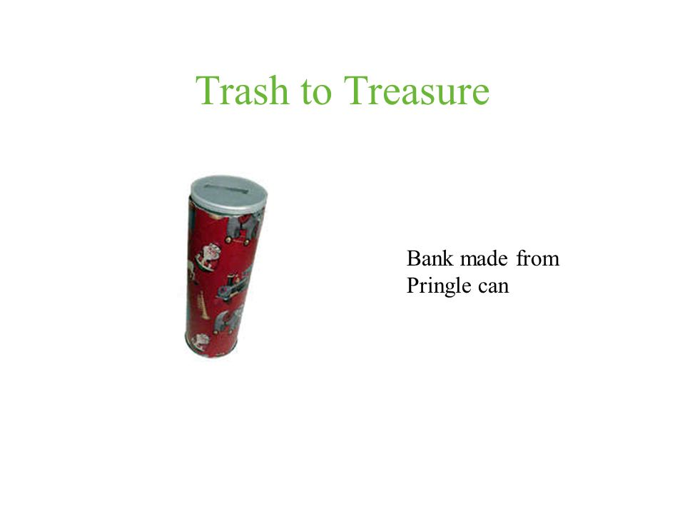 Trash to Treasure Bank made from Pringle can