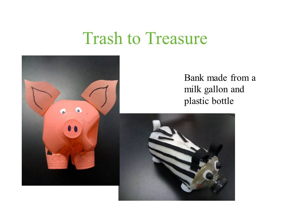 Trash to Treasure Bank made from a milk gallon and plastic bottle