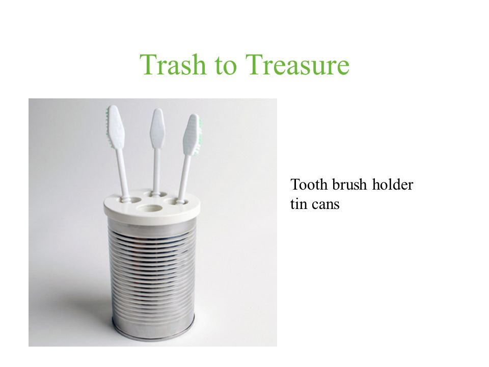 Trash to Treasure Tooth brush holder tin cans