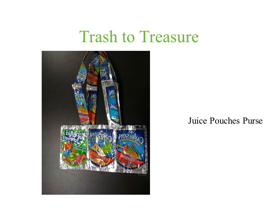 Trash to Treasure Juice Pouches Purse