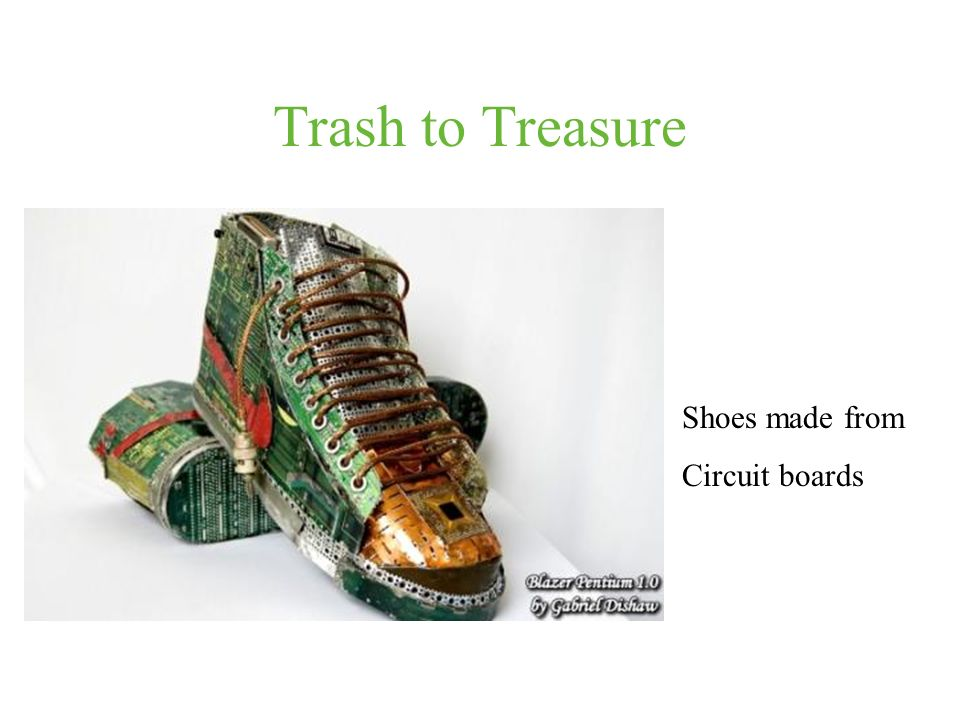 Trash to Treasure Shoes made from Circuit boards
