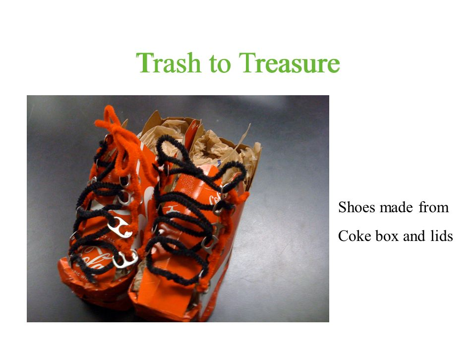 Trash to Treasure Trash to Treasure Shoes made from Coke box and lids