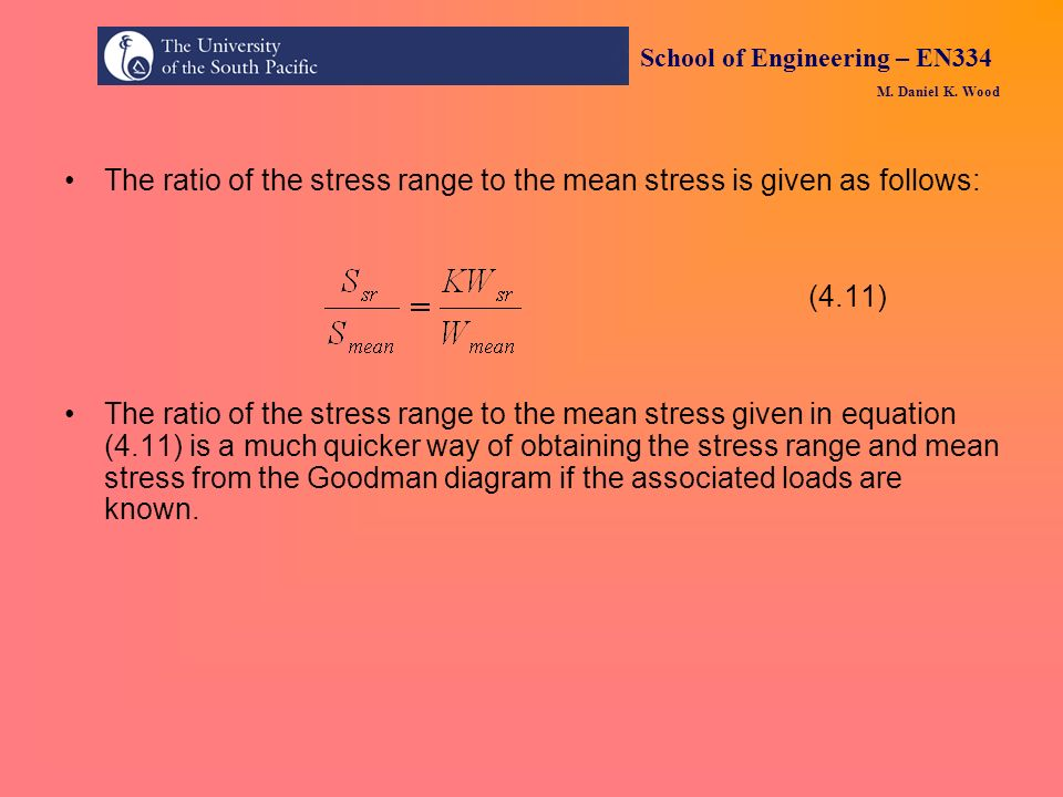 The ratio of the stress range to the mean stress is given as follows: