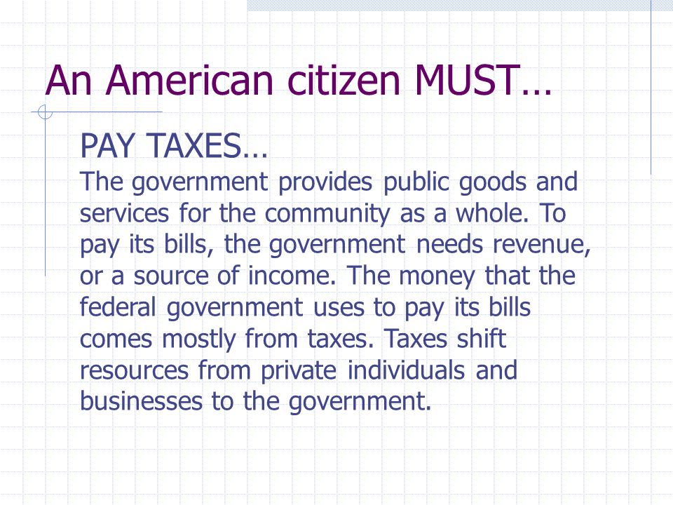 american citizens duties to the government A government where citizens elect officials and give these officials power to be responsible and make the decisions about laws and the government government of the us personal responsibilities responsibilities you have to yourself and your friends and family, such as go to school, work, fiscal ($) responsibility, etc.
