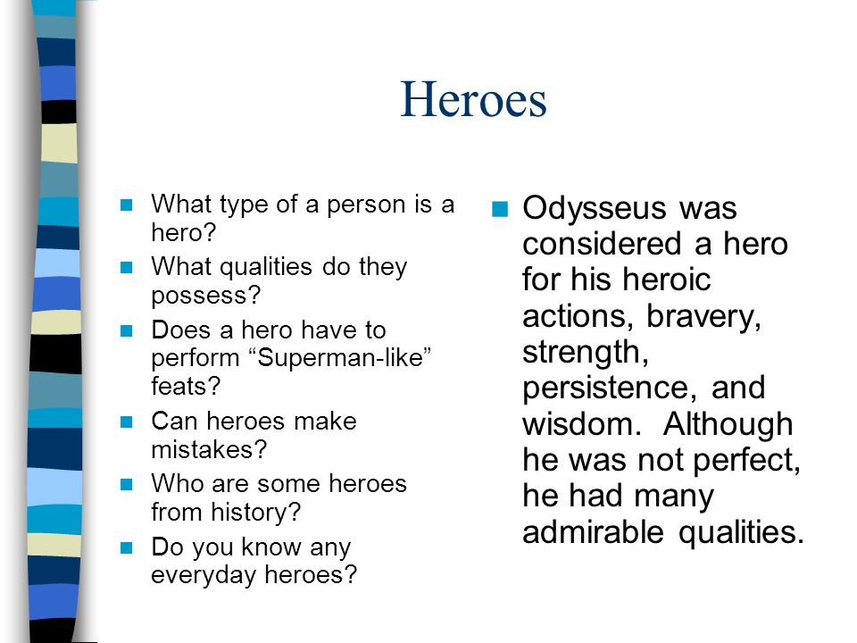 the qualities that makes odysseus a hero As the epic continues, the characteristics of odysseus that make him an  outstanding hero become obvious: his courage, his leadership and his sharp  intellect.