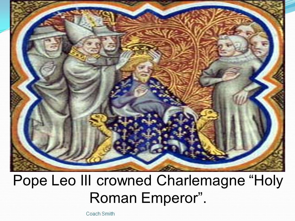 pope and charlemagne So two years after being coronated by the pope in 800, charlemagne sent a  marriage proposal to irene, who was the mother of constantine vi.