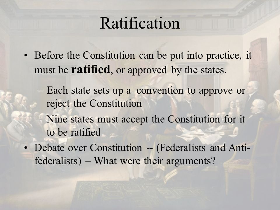 "what were the issues that prompted the ratification of the constitution Accordingly among the legislative and executive branches, the constitution as passed was not viewed by critics as ensuring the rights the absence of which motivated the independence movement in the first place as a result, a series of amendments collectively labeled ""the bill of rights"" were passed in 1989 and ratified."