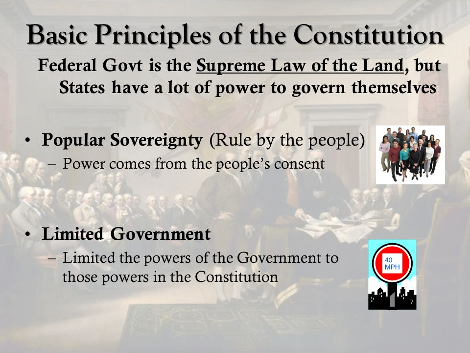 basic principles of the constitution Principles / seven principles donate life life for all human beings: from conception to natural death the powers not delegated to the united states by the constitution, nor prohibited by it to the states, are reserved to the states respectively.