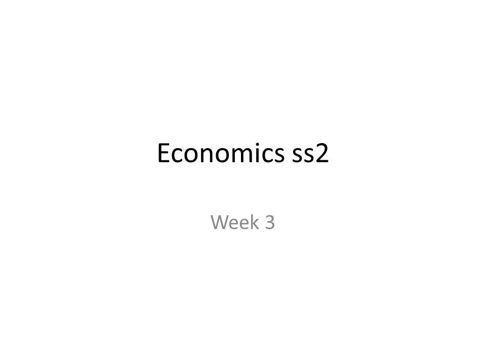 Economics ss2 Week 3