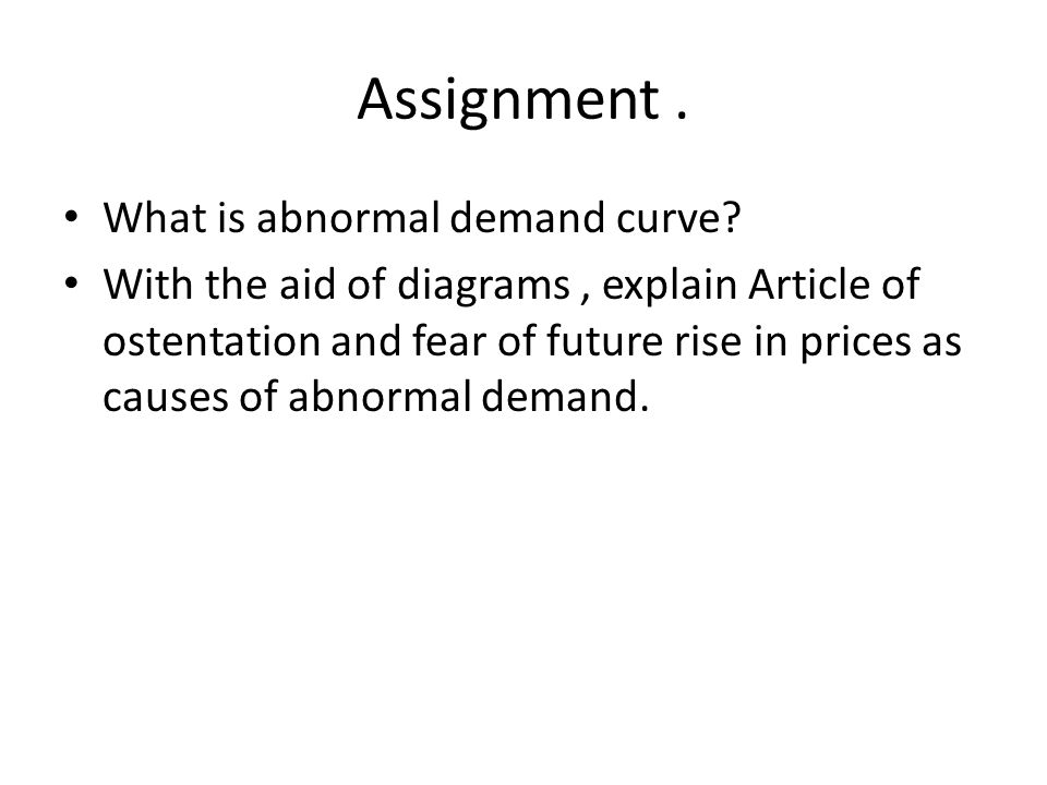 Assignment . What is abnormal demand curve