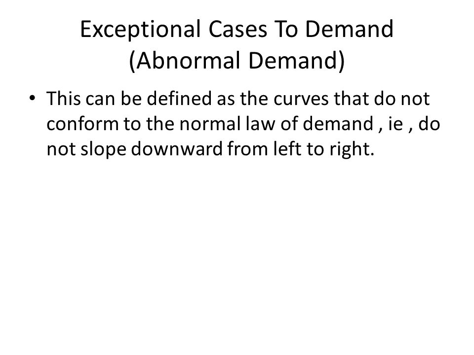 Exceptional Cases To Demand (Abnormal Demand)