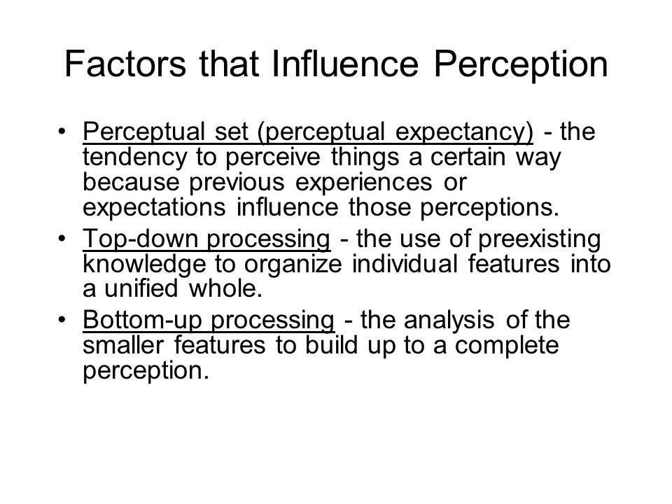 factors that influence perception Risk perception is a phenomenon in search of an explanation several approaches are discussed in this paper technical risk estimates are sometimes a potent factor in accounting for perceived risk, but in many important applications it is not heuristics and biases, mainly availability, account for.