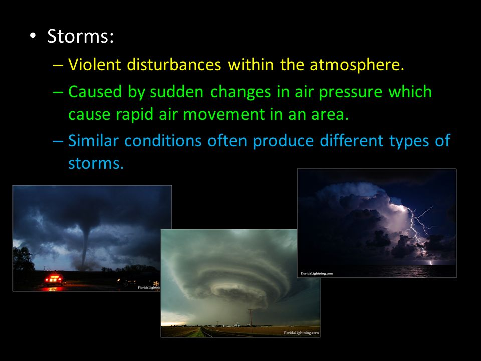 storms violent disturbances within the atmosphere