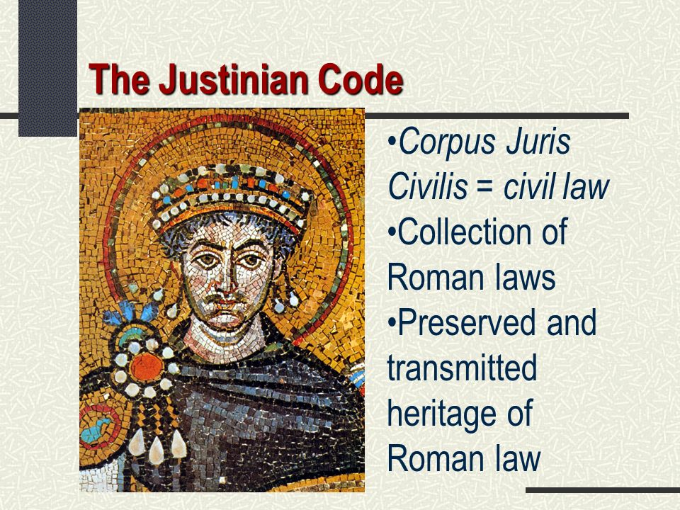 The Justinian Code Corpus Juris Civilis = civil law