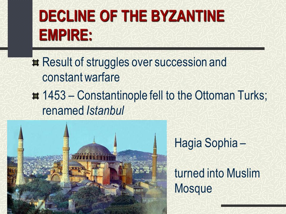 DECLINE OF THE BYZANTINE EMPIRE: