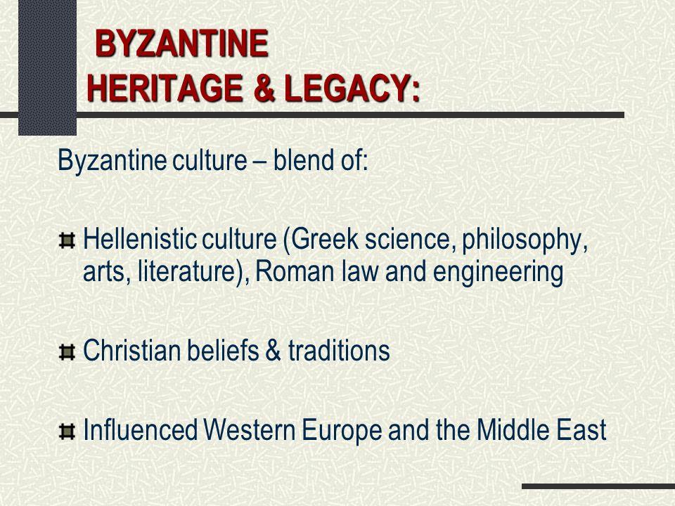 BYZANTINE HERITAGE & LEGACY: