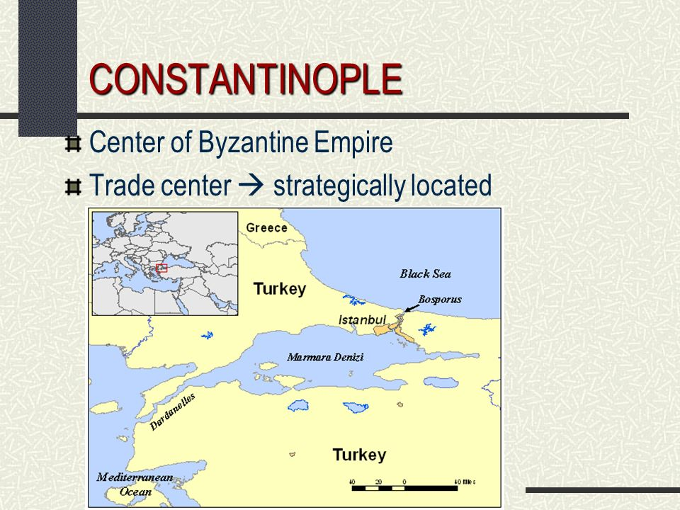 CONSTANTINOPLE Center of Byzantine Empire