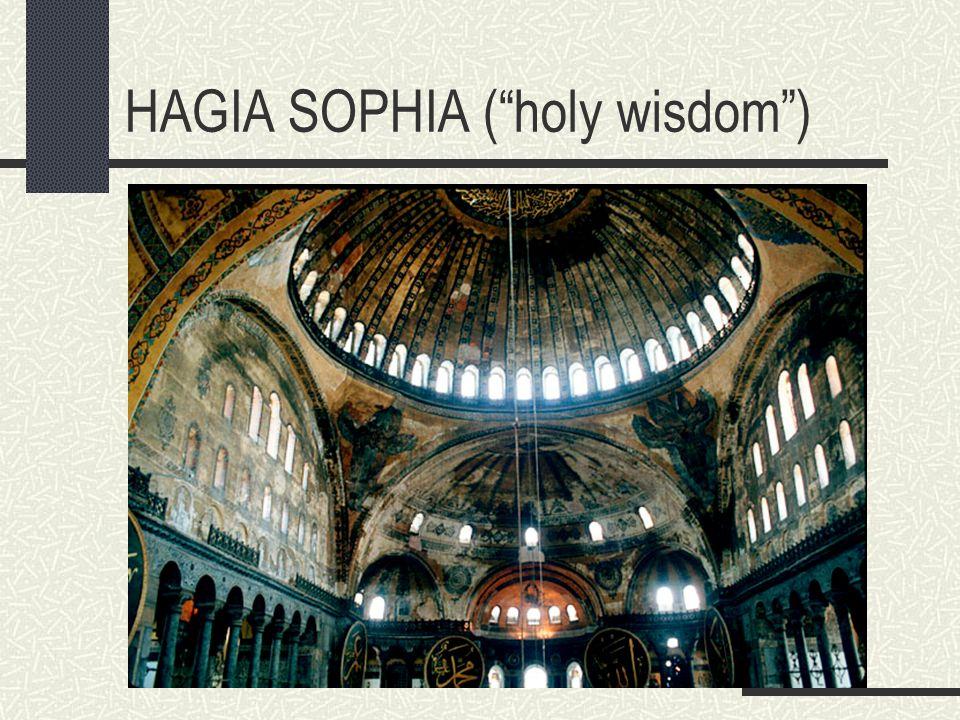 HAGIA SOPHIA ( holy wisdom )