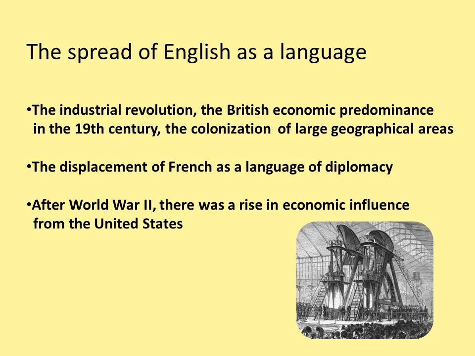 the spread of the english language The spread of the english language and its effects on international business there is no denying english is widely recognized as today's global language the increase in interaction and interconnection between all the world's countries continues to grow.