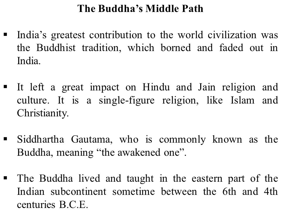 buddhism one of indias greatest contribution In due course of time buddhism made great contribution to indian society and  1  development of language and literature: gautam buddha preached his.