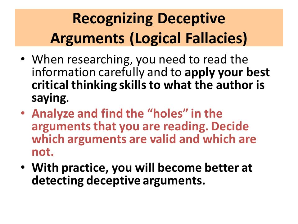 recognizing fallacies critical thinking In a previous issue of our critical thinking in reading newsletter we have discussed arguments and listed some important we discuss another vital component in evaluating arguments - identifying fallacies this exercise has an immense practical value in making you a better critical.