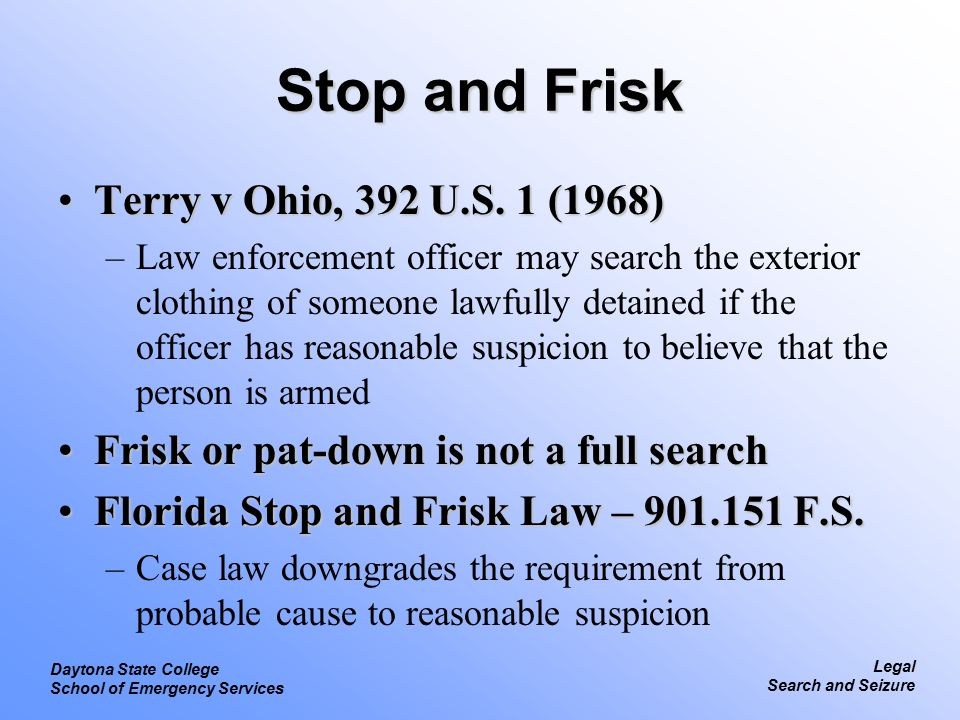 terry v ohio Terry v ohio was a 1968 landmark united states supreme court case the case dealt with the 'stop and frisk' practice of police officers, and whether or not it violates the us constitution's fourth amendment protection from unreasonable searches and.