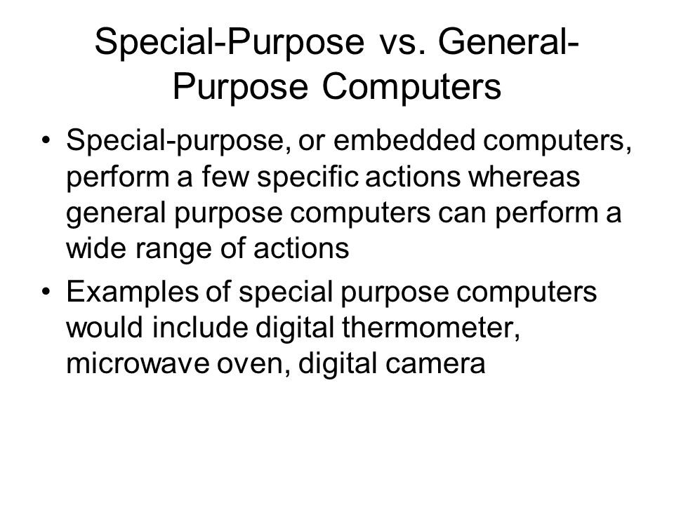 examples of special purpose computer For example, computer support may be  other direct costs should parallel your analysis of any  accomplish special purpose testing in performing a.