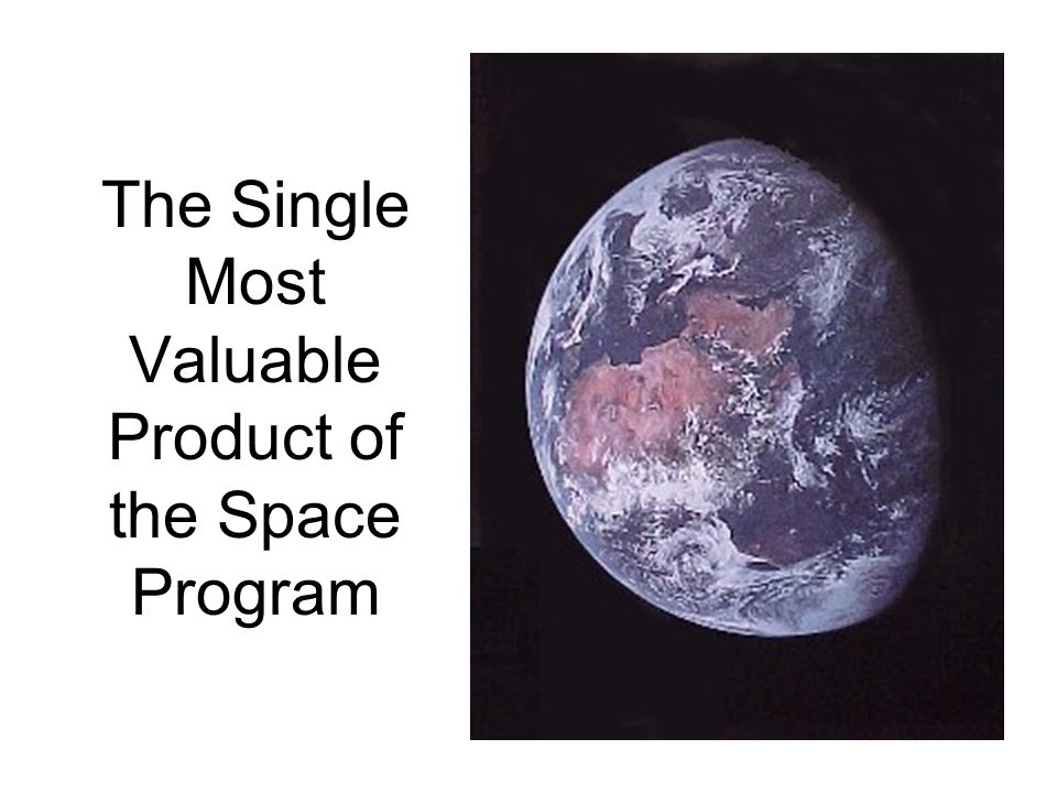 The Single Most Valuable Product of the Space Program