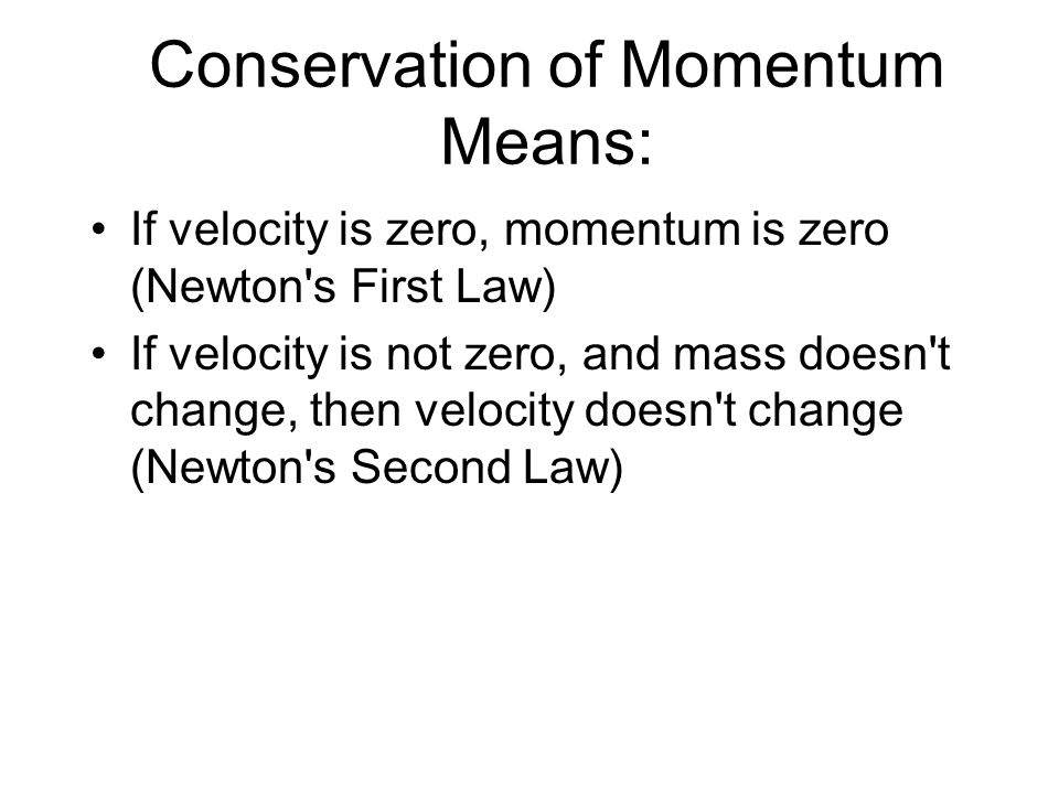Conservation of Momentum Means:
