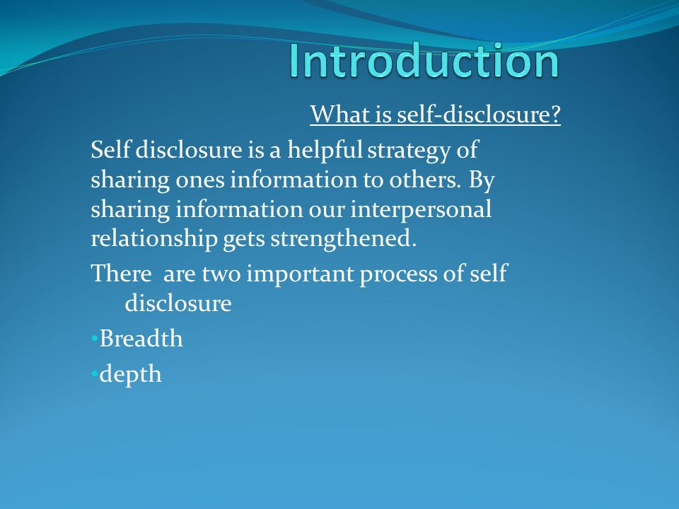an essay on dual relationships and self disclosure Get an answer for 'describe three benefits of self-disclosure' and find homework  to self -disclosing, just as  self-disclosure have on relationships.