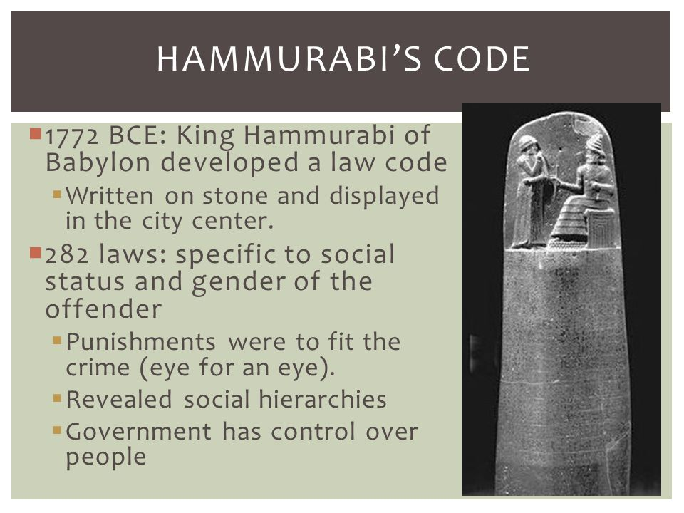 crime and punishment how does hammurabi s Hammurabi's code of laws (adapted from the lw king translation) 1 if any one accuses another of murder but cannot prove it, then the accuser shall be put to death 2 if anyone accuses someone else of sorcery, the accused shall leap into the river, and if s/he drowns the accuser shall take possession of the accused's house and belongings.