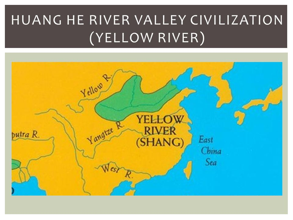 huang he river valley civilization Huang he river valley or yellow river valley civilization economy-agriculture was vitally important to the economy of the huang he river valley.
