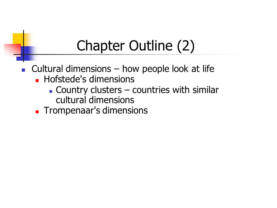Chapter Outline (2) Cultural dimensions – how people look at life