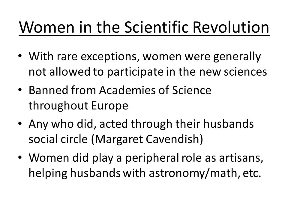 women in the scientific revolution 1 the problems of revolution and innovative change the difficulties in identifying and conceptualizing scientific revolutions involve many of the most challenging issues in epistemology.