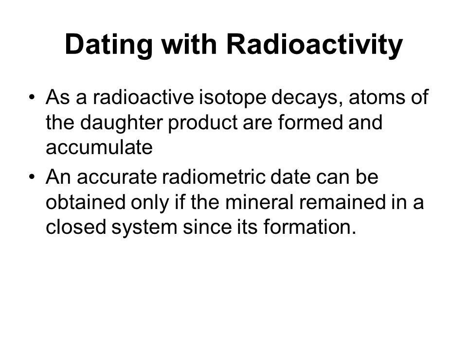 radioactive isotope used in geological dating Radiometric dating is used to estimate the age of rocks and other objects based on the fixed decay rate of radioactive isotopes learn about.