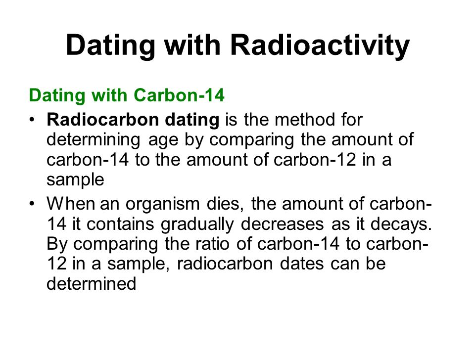 radioactive decay age dating geologic time Chapter 12 geologic time section 123 dating with radioactivity this section explains how radioactivity is used to determine the age of result of radioactive decay.