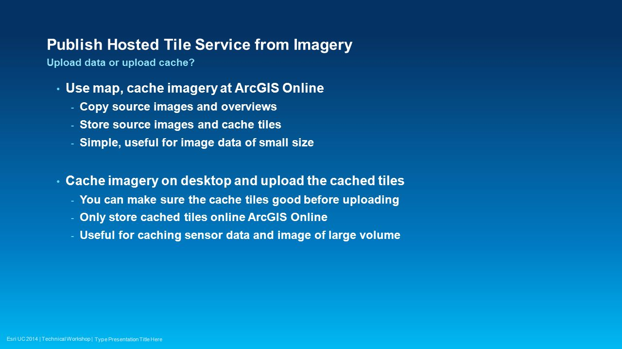 Caching Imagery Using ArcGIS - ppt video online download