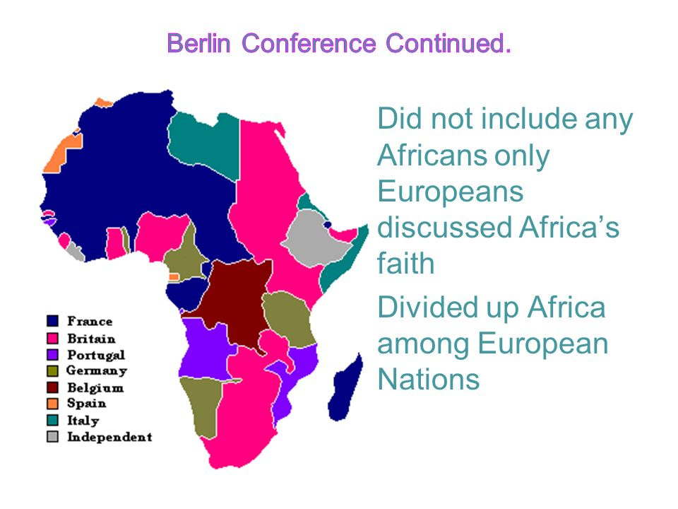africans in the berlin conference The conference of berlin the berlin conference of 1884-85, also known as the congo conference ( german : kongokonferenz ) or west africa conference (westafrika-konferenz), regulated european colonization and trade in africa during the new imperialism period, and coincided with germany's sudden emergence as an imperial power.