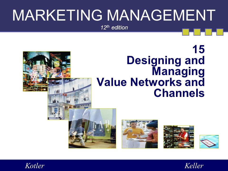 "marketing management kotler keller chapter summaries ""marketing management"" authors: philip kotler and kevin keller, 2006   february, 6, chapter 1: defining marketing for the 21 st century, class starts."